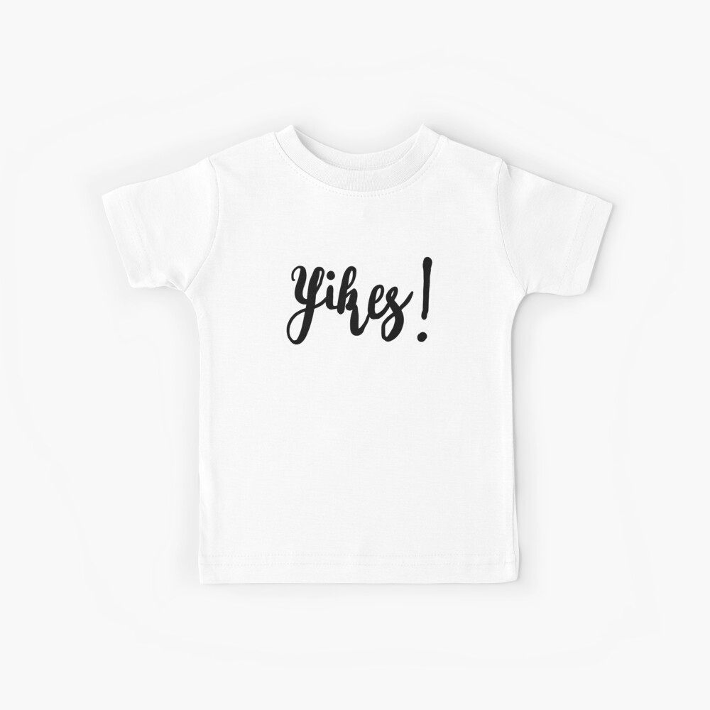 Yikes! Kinder T-Shirt