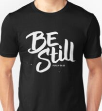 Be Still - Psalm 46 10 - Christian Bible Verse  T-Shirt