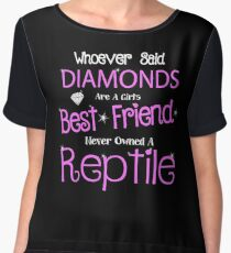 Whoever Said Diamonds are a Girl's Best Friend, Never Owned a Reptile Women's Chiffon Top