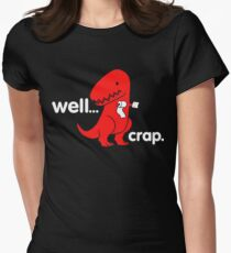 Tyrannosaurus Sad T. Rex Dinosaur Dino Well Crap Toilet Paper T-Shirt Womens Fitted T-Shirt
