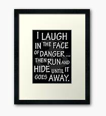 I laugh in the face of danger Framed Print