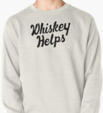 Whiskey Helps Pullover