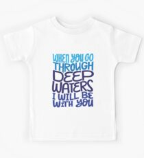 When you go through deep waters I'll be with you - Christian Bible Verse Kids Tee