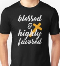 Blessed and Highly Favored Unisex T-Shirt
