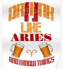 Drink drunk like Aries Poster