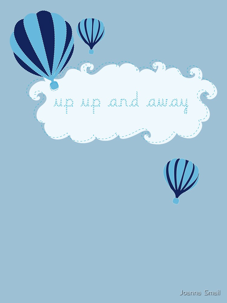 Up Up and Away by JoannaSmail