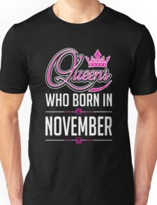 Queens who born in november T-shirt Unisex T-Shirt