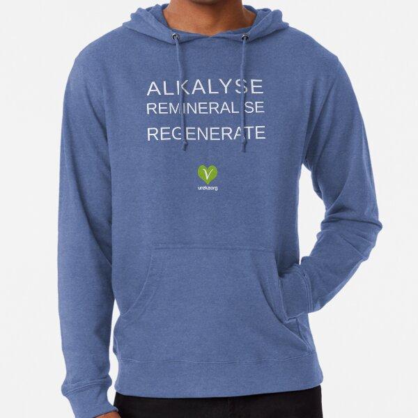 ALKALYSE REMINERALISE REGENERATE  - VEGAN - UREKA.ORG Lightweight Hoodie
