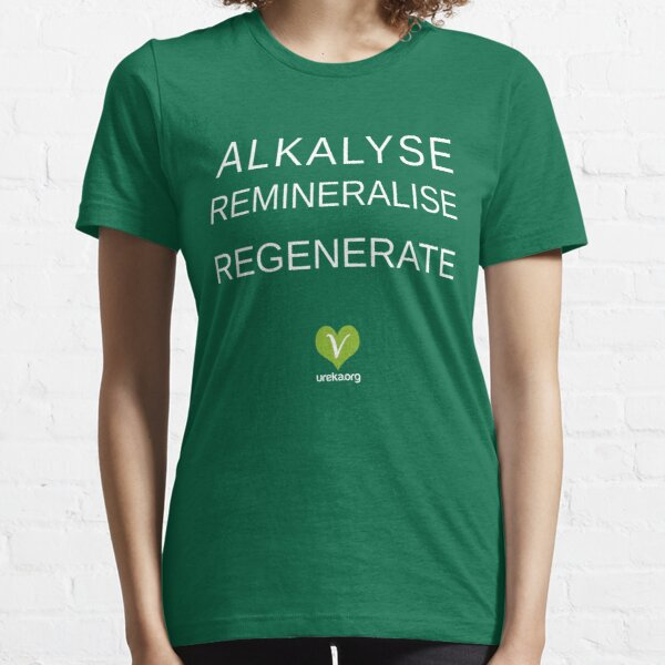 ALKALYSE REMINERALISE REGENERATE  - VEGAN - UREKA.ORG Essential T-Shirt
