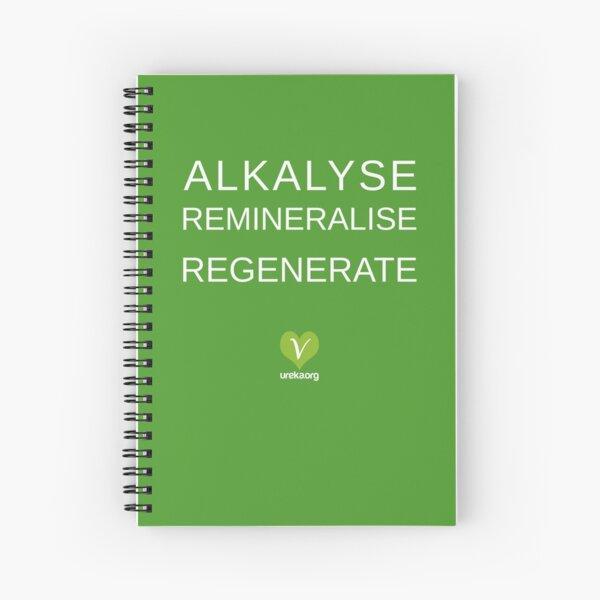 ALKALYSE REMINERALISE REGENERATE  - VEGAN - UREKA.ORG Spiral Notebook