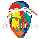 THUG LIFE by 2piu2design