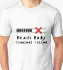 Beach Body Download Failed Unisex T-Shirt