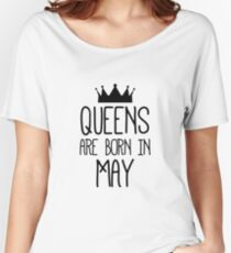 Queens are born in May 1 Women's Relaxed Fit T-Shirt