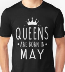 QUEENS ARE BORN IN  MAY Unisex T-Shirt