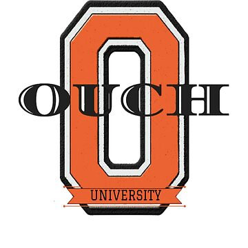 OUCH University 2 – Shirts & Gear by TIAMARIACAT
