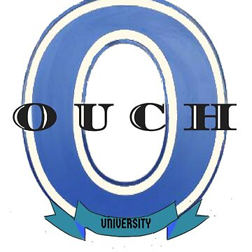 OUCH University 3 – Shirts & Gear by TIAMARIACAT