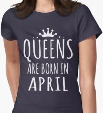 QUEEN ARE BORN IN APRIL T-Shirt