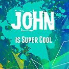 John is Super Cool by Nadine Staaf
