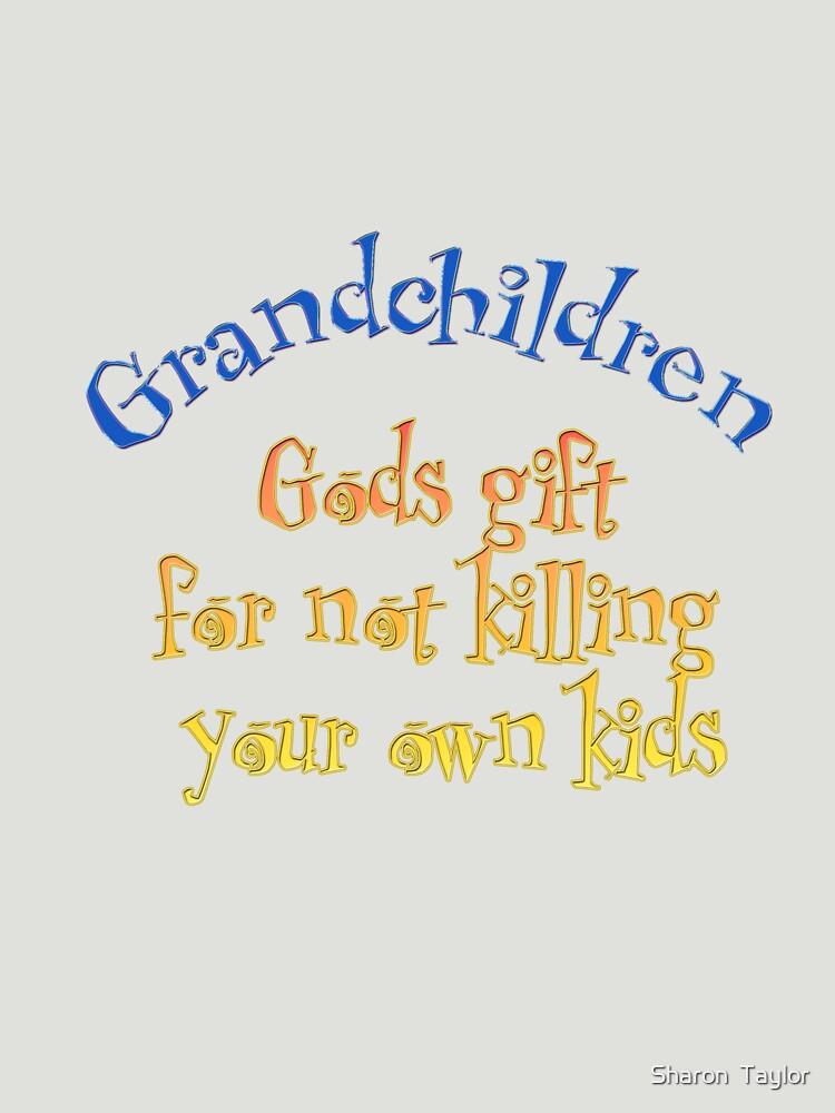 Grandchildren  gods gift for not killing your own children  by Sharon1taylor