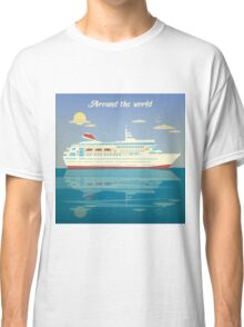 Around the World Travel Banner with Cruise Liner Classic T-Shirt