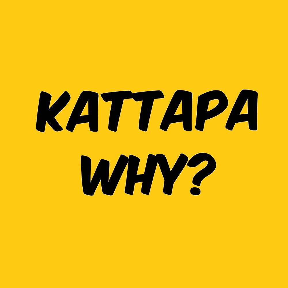 kattapa why? by MallsD