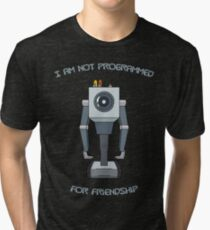 Rick and Morty – I Am Not Programmed for Friendship Tri-blend T-Shirt