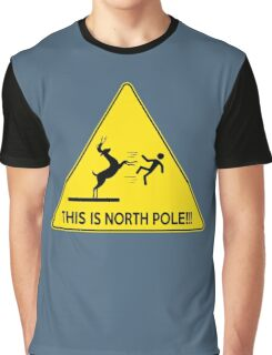 This is North POLE!!! Graphic T-Shirt