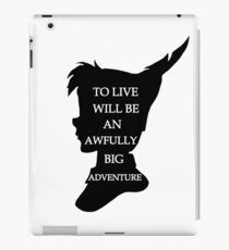 Peter Pan Quote  - To Live iPad Case/Skin