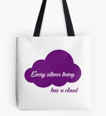 Every silver lining ... has a cloud Tote Bag