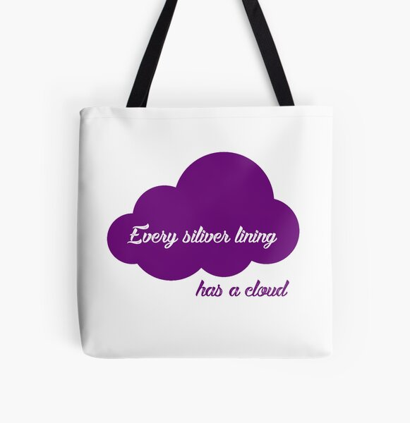 Every silver lining ... has a cloud All Over Print Tote Bag