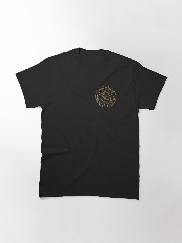 Alternate view of I Want To Leave - Pocket Classic T-Shirt