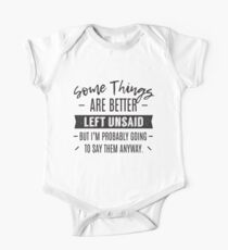 Some Things Are Better Unsaid Funny Saying Kids Clothes