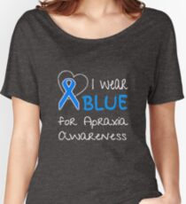 I Wear Blue for Apraxia Awareness Ribbon Women's Relaxed Fit T-Shirt