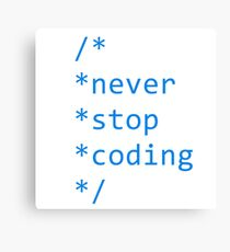 Never stop coding Canvas Print