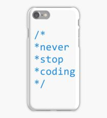 Never stop coding iPhone Case/Skin