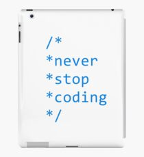 Never stop coding iPad Case/Skin