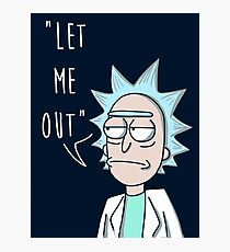 LET ME OUT-tiny rick Photographic Print
