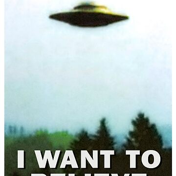 I WANT TO BELIEVE by Rilene