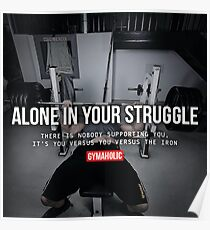Alone In Your Struggle - Bench Press Poster