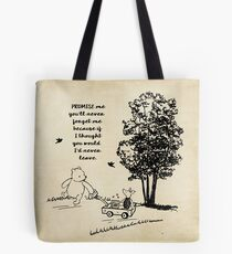 Winnie the Pooh - Promise Me You'll Never Leave Tote Bag