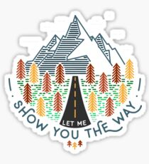 Let me show you the way... Sticker