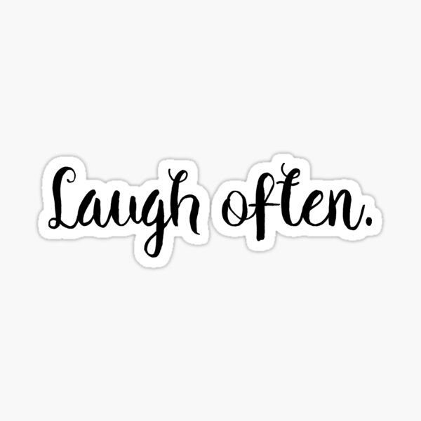 Laugh Often Sticker