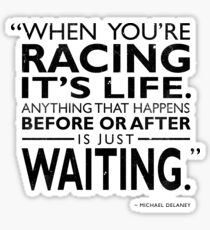 When Youre Racing Its LIfe Sticker
