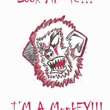 Look at ME!!! I'M a MonkEY by Omniscience