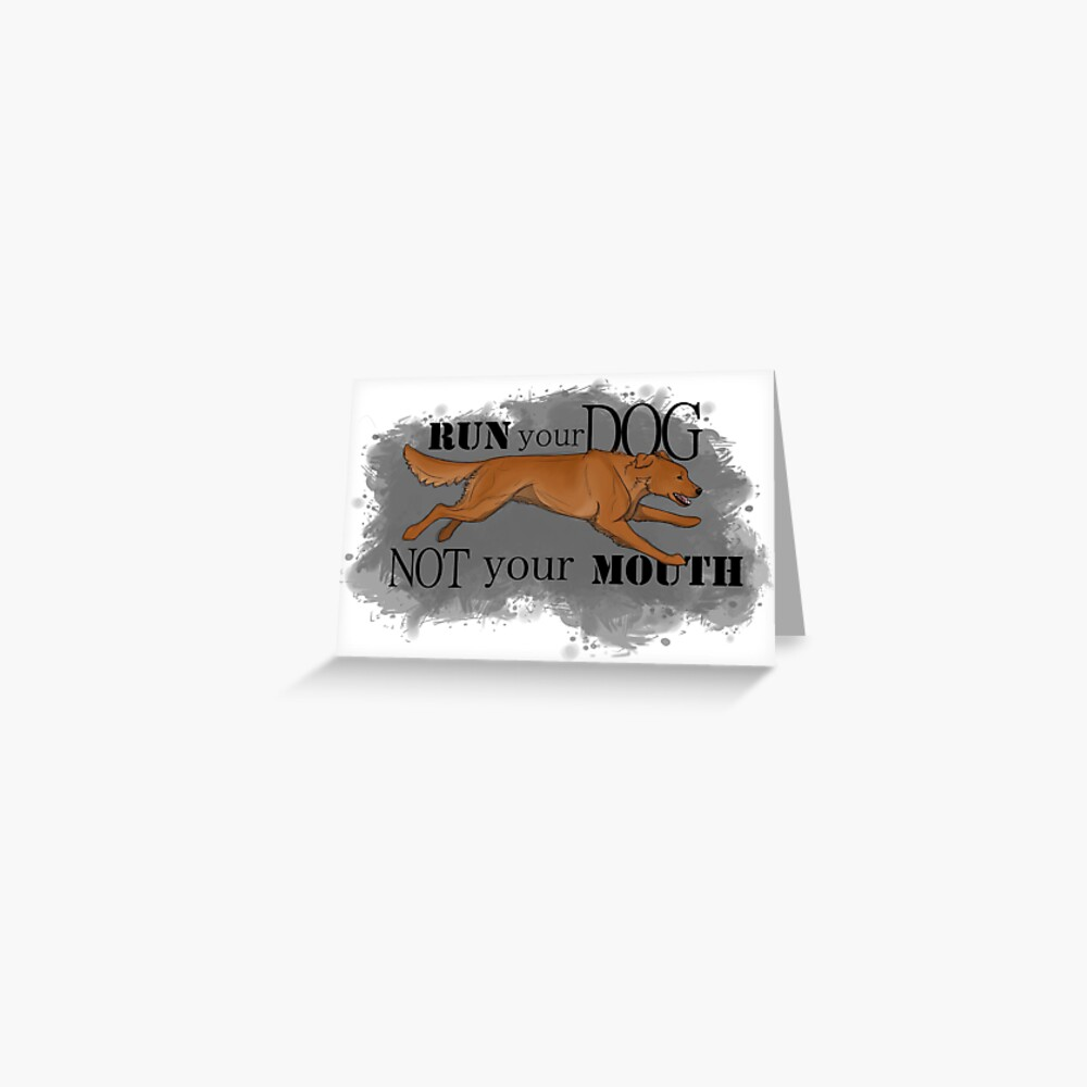 Run Your Dog Not Your Mouth Golden Retriever Dark Greeting Card