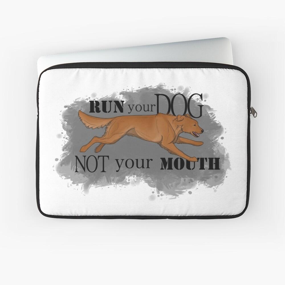 Run Your Dog Not Your Mouth Golden Retriever Dark Laptop Sleeve