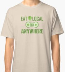 Eat Local, Ride Anywhere Classic T-Shirt