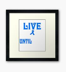 live with colon cancer until i'm old shirt Framed Print
