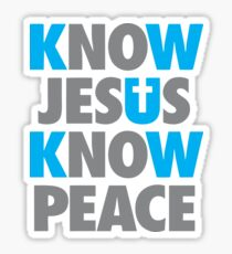 Know Jesus Know Peace! Sticker