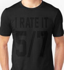 I Rate It 5/7 T-Shirt  Unisex T-Shirt